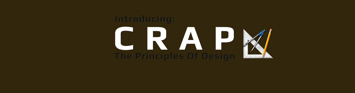 Introducing CRAP: The Principles of Design